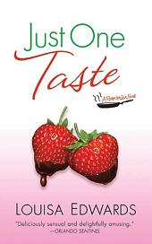 Just One Taste: A Recipe for Love Novel
