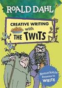 Roald Dahl Creative Writing with the Twits  Remarkable Reasons to Write PDF