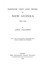 Pioneer Life and Work in New Guinea, 1877-1894