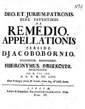 Illustris Jacobi Bornii, ... Selectæ dissertationes, maxime ad forum Saxonicum accommodatæ, et ad desiderium multorum denuo recusæ, ..: De remedio appellationis praeside d. Jacobo Bornio solenniter respondebit Hieronymus Hauckoldt ... ad d. 7. iun. 1666. .., Volume 4