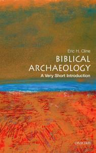 Biblical Archaeology  A Very Short Introduction PDF
