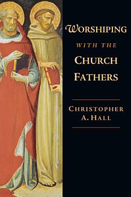 Worshiping with the Church Fathers