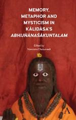 Memory, Metaphor and Mysticism in Kalidasas AbhijñnaŚkuntalam