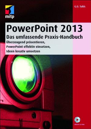 PowerPoint 2013   Das umfassende Praxis Handbuch PDF