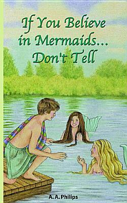 If You Believe in Mermaids    Don t Tell