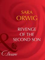 Revenge of the Second Son  Mills   Boon Desire   The Wealthy Ransomes  Book 2  PDF