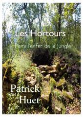 Les Hortours: Dans l'enfer de la jungle