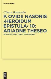 "P. Ovidii Nasonis ""Heroidum Epistula"" 10: Ariadne Theseo: Introduzione, testo e commento"