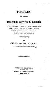 Tratado para confirmar los pobres cautivos de Berbería en la católica ... fé y religion cristiana, etc