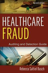 Healthcare Fraud: Auditing and Detection Guide, Edition 2