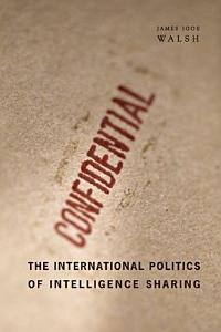 The International Politics of Intelligence Sharing PDF
