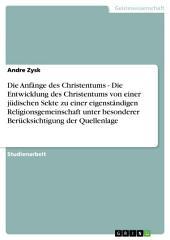 Die Anfänge des Christentums.Von einer jüdischen Sekte zur eigenständigen Religionsgemeinschaft