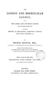 The London and Birmingham railway, with the home and country scenes on each side of the line. By T. Roscoe, assisted by P. Lecount