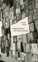 A Bibliography for After Jews and Arabs