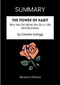 SUMMARY  the Power of Habit by Charles Duhigg Book