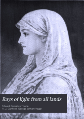 Rays of Light from All Lands: The Bibles and Beliefs of Mankind, Volume 2