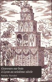 Graveurs sur bois à Lyon au seizième siècle