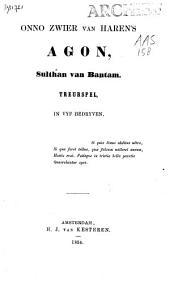 Onno Zwier van Haren's Agon, sulthan van Bantam: treurspel, in vijf bedrijven
