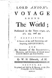 Lord Anson's voyage round the world; performed in the years 1740, 41, 42, 43, and 44, etc
