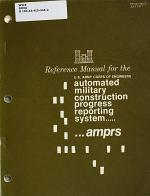 Reference Manual for the U.S. Army Crops of Engineers Automated Military Construction Progress Reporting System