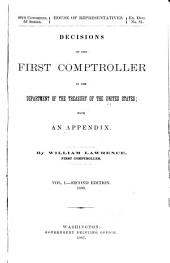 Decisions of the First Comptroller in the Department of the Treasury of the United States with an Appendix: Volume 1