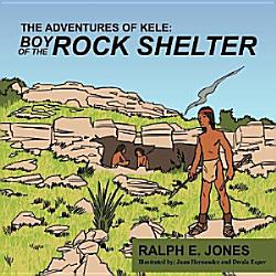 The Adventures Of Kele Boy Of The Rock Shelter Book PDF