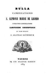 Bulla canonizationis S. Alphonsi Mariae De Ligorio fundatoris Congregationis Sanctissimi Redemptoris ac olim Episcopi S. Agathae Gothorum