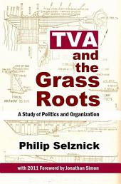 TVA and the Grass Roots: A Study of Politics and Organization