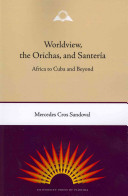Worldview, the Orichas, and Santeria