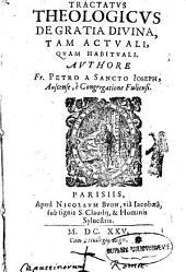 Tractatus theologicus de gratia divina tam actuali quam habituali