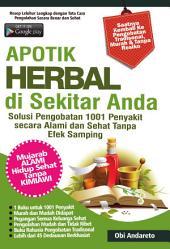 Apotik Herbal di Sekitar Anda: buku yang memuat jenis-jenis daun herbal, serta jenis penyakit apa saja yang dapat disembuhkannya.