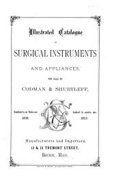 Illustrated Catalogue of Surgical Instruments and Appliances, for Sale by Codman and Shurtleff