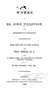 Works of Dr. John Tillotson, Late Archbishop of Canterbury: Volume 8