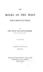 The Monks of the West, from St. Benedict to St. Bernard: book XVIII. The church and the feudal system. The monastic orders and society. book XIX. St. Gregory, monk and pope. Appendix. 1879