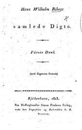H. W. Riber's samlede Digte. (Med Digterens Portrait.) [Edited by L. C. Sander and K. L. Rahbek.]