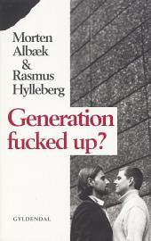 Generation fucked up