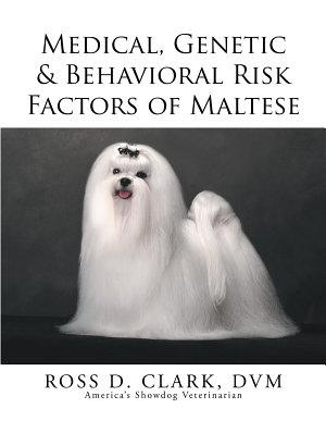 Medical  Genetic   Behavioral Risk Factors of Maltese