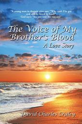 The Voice of My Brother's Blood: A Love Story
