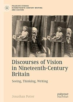 Discourses of Vision in Nineteenth Century Britain PDF