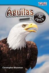 Aguilas de cerca / Eagles Are Near
