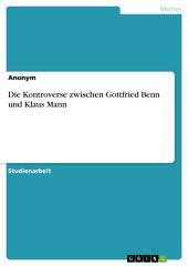 Die Kontroverse zwischen Gottfried Benn und Klaus Mann