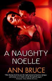 A Naughty Noelle: A Novelette