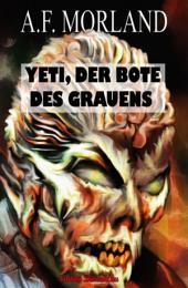 Yeti, der Bote des Grauens: Horror-Roman