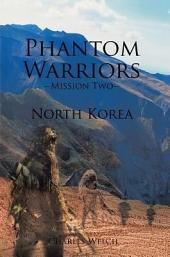 Phantom Warriors--Mission Two--North Korea: North Korea
