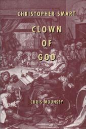 Christopher Smart: Clown of God