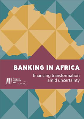 Banking in Africa: financing transformation amid uncertainty