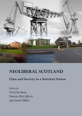 NeoLiberal Scotland: Class and Society in a Stateless Nation