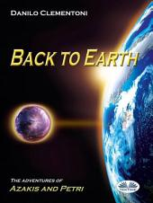 Back to Earth: The Adventures of Azakis and Petri