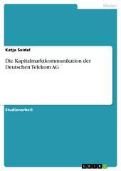 Die Kapitalmarktkommunikation der Deutschen Telekom AG