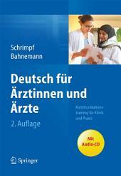 Deutsch für Ärztinnen und Ärzte: Kommunikationstraining für Klinik und Praxis, Ausgabe 2
